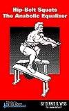 Hip Belt Squats - The Anabolic Equalizer (English Edition)